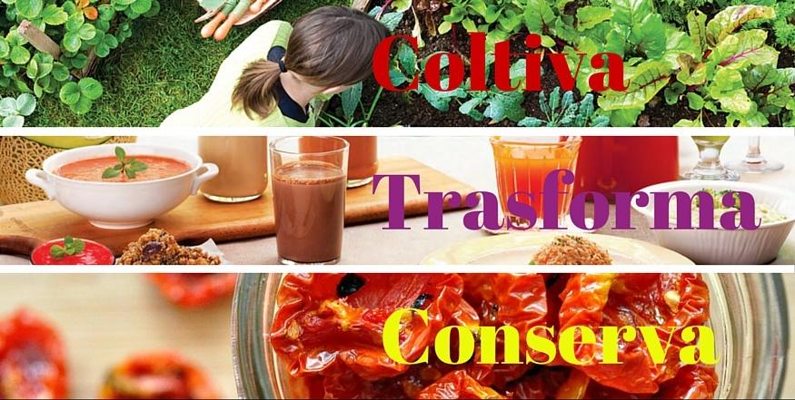 coltiva, trasforma, conserva