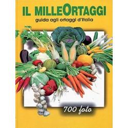 Il MilleOrtaggi. Guida agli ortaggi d'Italia